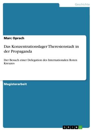 Das Konzentrationslager Theresienstadt in der Propaganda