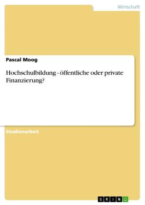 Hochschulbildung - öffentliche oder private Finanzierung?
