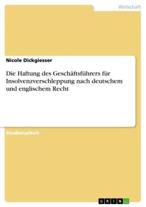 Die Haftung des Geschäftsführers für Insolvenzverschleppung nach deutschem und englischem Recht
