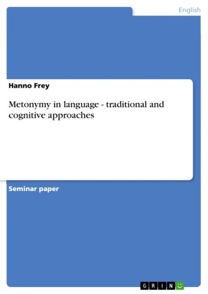Metonymy in language - traditional and cognitive approaches
