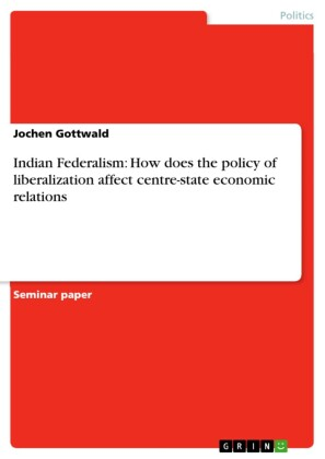 Indian Federalism: How does the policy of liberalization affect centre-state economic relations