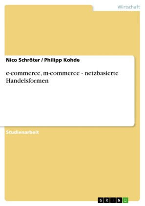 e-commerce, m-commerce - netzbasierte Handelsformen