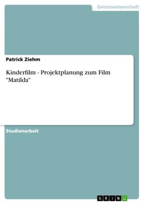 Kinderfilm - Projektplanung zum Film 'Matilda'