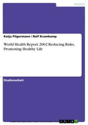 World Health Report 2002 Reducing Risks, Promoting Healthy Life