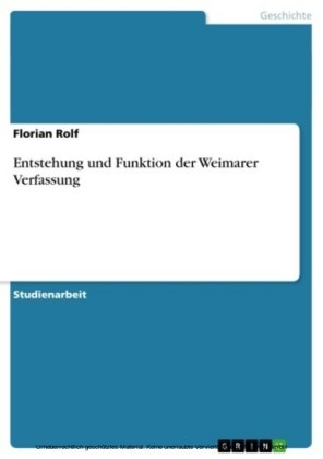 Entstehung und Funktion der Weimarer Verfassung