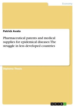Pharmaceutical patents and medical supplies for epidemical diseases: The struggle in less developed countries