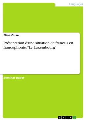 Présentation d'une situation de francais en francophonie: 'Le Luxembourg'