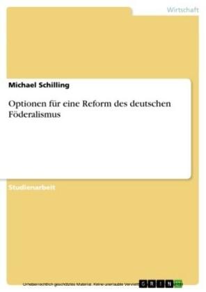 Optionen für eine Reform des deutschen Föderalismus