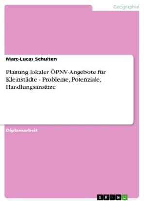 Planung lokaler ÖPNV-Angebote für Kleinstädte - Probleme, Potenziale, Handlungsansätze