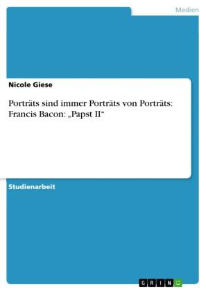Porträts sind immer Porträts von Porträts: Francis Bacon: 'Papst II'