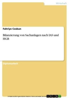 Bilanzierung von Sachanlagen nach IAS und HGB