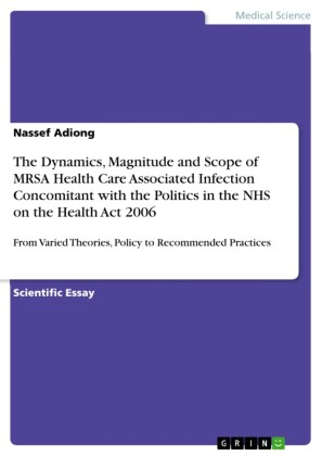The Dynamics, Magnitude and Scope of MRSA Health Care Associated Infection Concomitant with the Politics in the NHS on the Health Act 2006