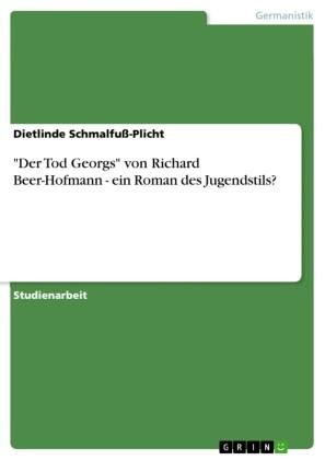 'Der Tod Georgs' von Richard Beer-Hofmann - ein Roman des Jugendstils?