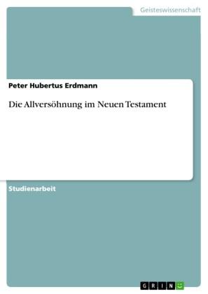 Die Allversöhnung im Neuen Testament