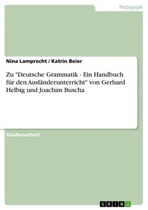 Zu 'Deutsche Grammatik - Ein Handbuch für den Ausländerunterricht' von Gerhard Helbig und Joachim Buscha