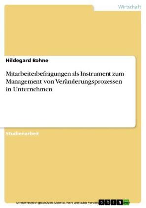 Mitarbeiterbefragungen als Instrument zum Management von Veränderungsprozessen in Unternehmen