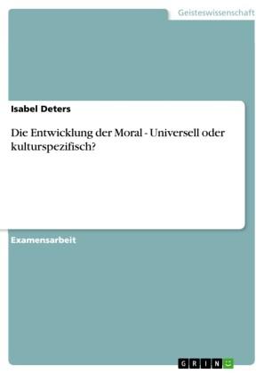 Die Entwicklung der Moral - Universell oder kulturspezifisch?