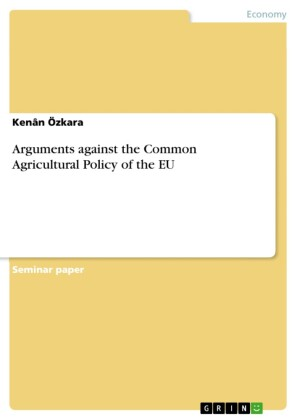 Arguments against the Common Agricultural Policy of the EU