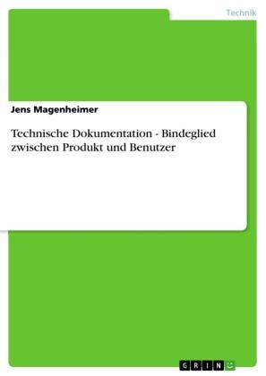 Technische Dokumentation - Bindeglied zwischen Produkt und Benutzer