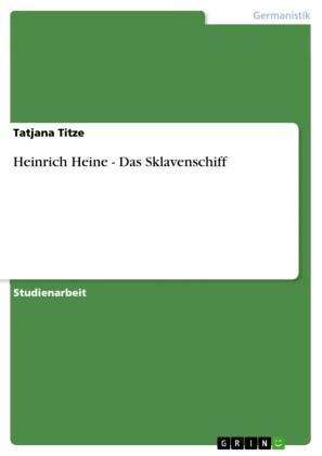 Heinrich Heine - Das Sklavenschiff
