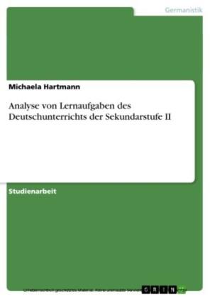 Analyse von Lernaufgaben des Deutschunterrichts der Sekundarstufe II