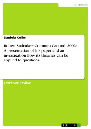 Robert Stalnaker: Common Ground, 2002: A presentation of his paper and an investigation how its theories can be applied to questions.