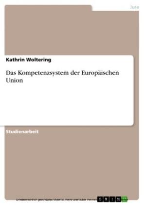 Das Kompetenzsystem der Europäischen Union