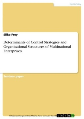 Determinants of Control Strategies and Organisational Structures of Multinational Enterprises