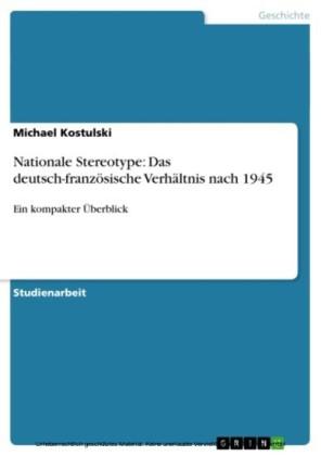 Nationale Stereotype: Das deutsch-französische Verhältnis nach 1945