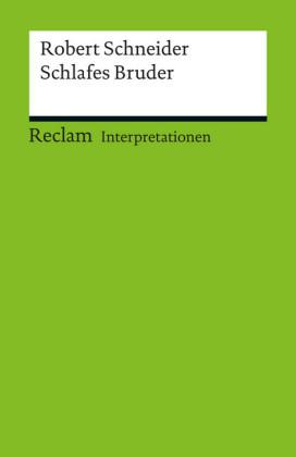 Interpretation. Robert Schneider: Schlafes Bruder