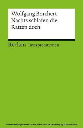 Interpretation. Wolfgang Borchert: Nachts schlafen die Ratten doch