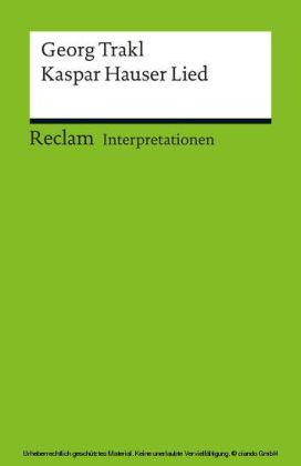Interpretation. Georg Trakl: Kaspar Hauser Lied