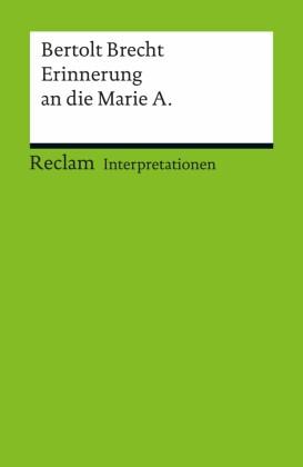 Interpretation. Bertolt Brecht: Erinnerung an die Marie A.