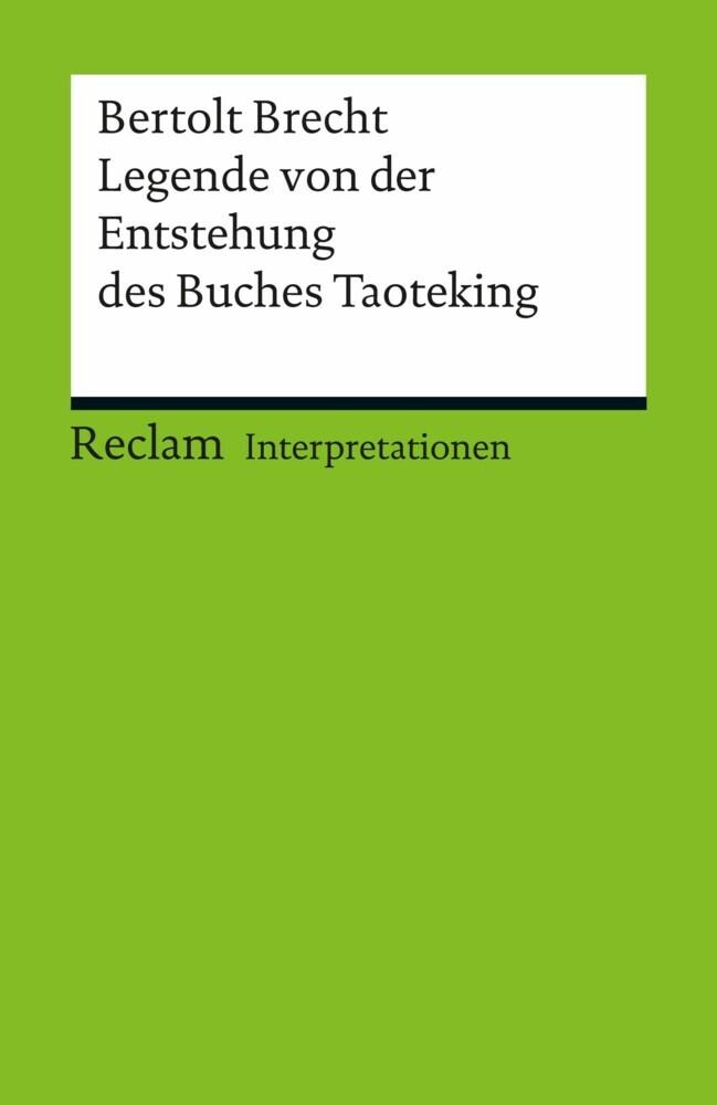 Interpretation Bertolt Brecht Legende Von Der Entstehung Des