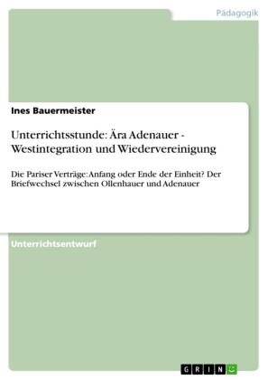 Unterrichtsstunde: Ära Adenauer - Westintegration und Wiedervereinigung