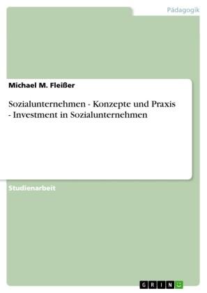 Sozialunternehmen - Konzepte und Praxis - Investment in Sozialunternehmen