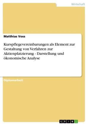Kurspflegevereinbarungen als Element zur Gestaltung von Verfahren zur Aktienplatzierung - Darstellung und ökonomische Analyse