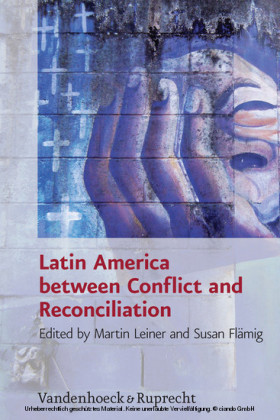 Latin America between Conflict and Reconciliation