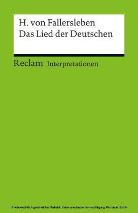 Interpretation. August Heinrich Hoffmann von Fallersleben: Das Lied der Deutschen