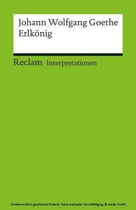 Interpretation. Johann Wolfgang Goethe: Erlkönig