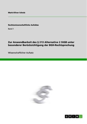 Zur Anwendbarkeit des 213 Alternative 2 StGB unter besonderer Berücksichtigung der BGH-Rechtsprechung