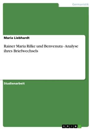 Rainer Maria Rilke und Benvenuta - Analyse ihres Briefwechsels