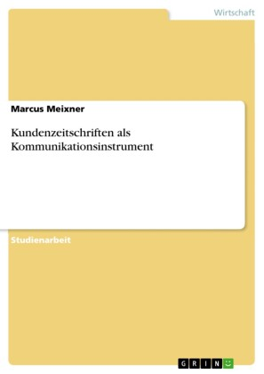 Kundenzeitschriften als Kommunikationsinstrument