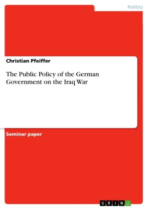 The Public Policy of the German Government on the Iraq War