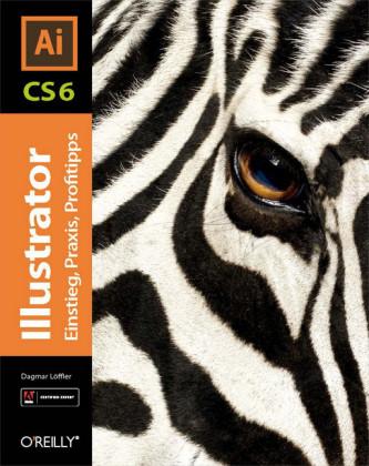 Illustrator CS6 - Einstieg, Praxis, Profitipps