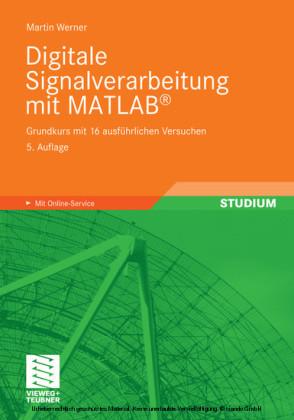 Digitale Signalverarbeitung mit MATLAB®