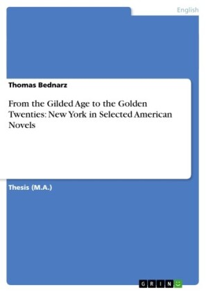 From the Gilded Age to the Golden Twenties: New York in Selected American Novels