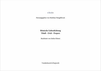 Römische Liebesdichtung, Tibull - Ovid - Properz