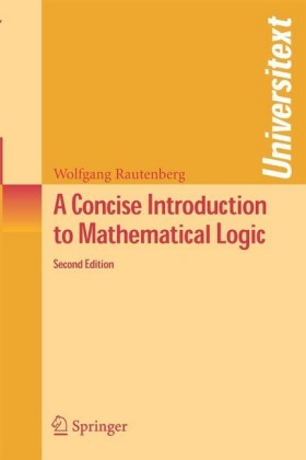 A Concise Introduction to Mathematical Logic