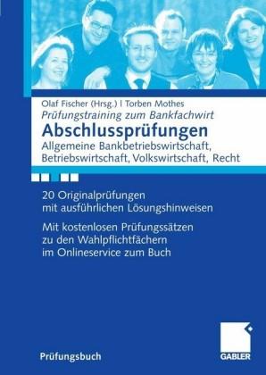Abschlussprüfungen Allgemeine Bankwirtschaft, Betriebswirtschaft, Volkswirtschaft, Recht